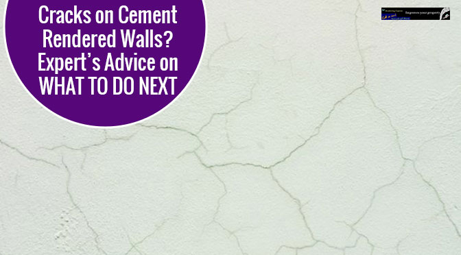 Cracks on Cement Rendered Walls? Expert's Advice on WHAT TO DO NEXT